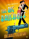 The Big Brush-off by Michael  Murphy