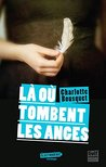 Là où tombent les anges by Charlotte Bousquet