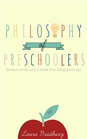 Philosophy of Preschoolers: because we all need a break from being grown-up