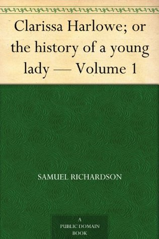 Clarissa Harlowe; or the history of a young lady - Volume 1 (of 9)