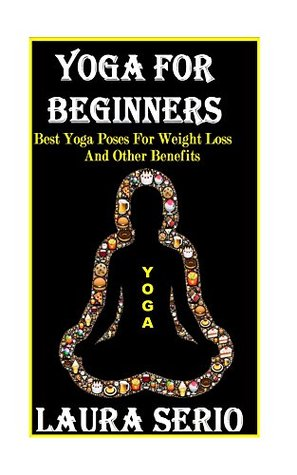 Yoga For Beginners: Best Yoga Poses For Weight Loss And Other Benefits