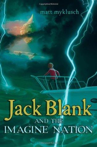 Jack Blank and the Imagine Nation by Matt Myklusch