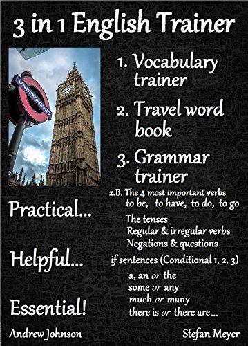 3 in 1 English Trainer - Vocabulary Trainer, Travel Word Book & Grammar Trainer. Practical.. Helpful.. Essential!: The tenses (negations & questions), to do, to have, to go, to be, if sentences etc.