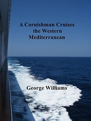 A Cornishman Cruises the Western Mediterranean (A Cornishman Goes Cruising Book 3)