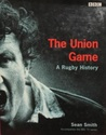 The Union Game: A Rugby History