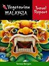 Vegetarian Malaysia Travel Report
