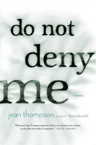 Do Not Deny Me by Jean Thompson