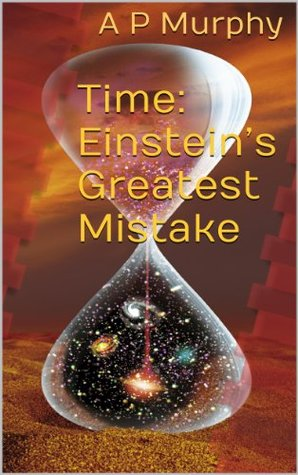 Time: Einstein's Greatest Mistake