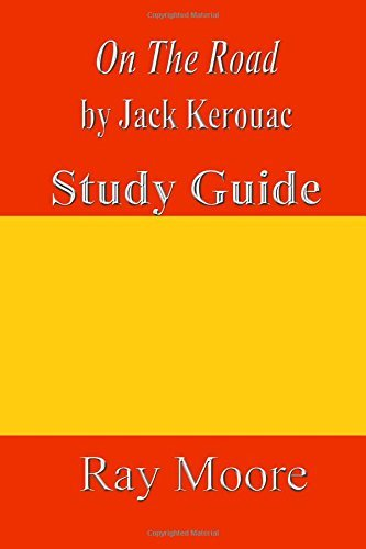 On the Road by Jack Kerouac: A Study Guide: Volume 24