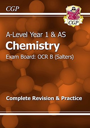 New A-Level Chemistry: OCR B Year 1 & AS Complete Revision & Practice