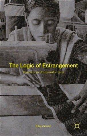 The Logic of Estrangement: Reason in an Unreasonable Form