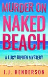 Murder on Naked Beach (The Lucy Ripken Mysteries, #1)
