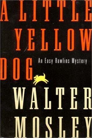 A Little Yellow Dog (Easy Rawlins, #5)