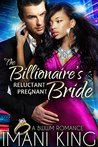 The Billionaire's Reluctant Pregnant Bride by Imani King