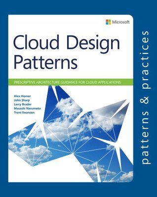 Cloud Design Patterns: Prescriptive Architecture Guidance for Cloud Applications (Microsoft patterns & practices)