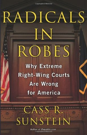 radicals-in-robes-why-extreme-right-wing-courts-are-wrong-for-america