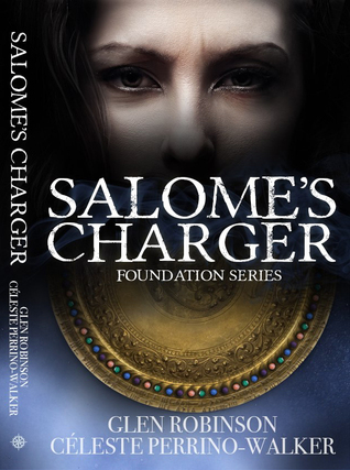 Salome's Charger (Foundation Series) by Céleste Perrino-Walker