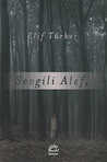 Sevgili Alef, by Elif Türker
