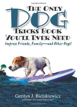 the-only-dog-tricks-book-you-ll-ever-need-impress-friends-family-and-other-dogs