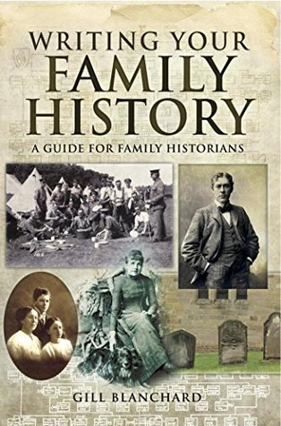 writing your family history a guide for family historians by gill