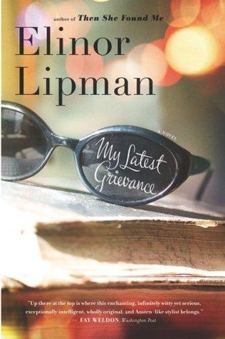 My Latest Grievance by Elinor Lipman
