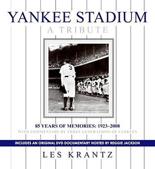 Yankee Stadium: A Tribute: 85 Years of Memories: 1923-2008