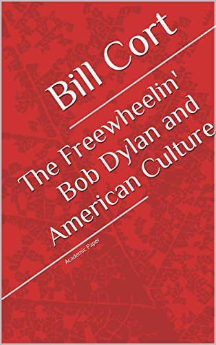 The Freewheelin' Bob Dylan and American Culture: Academic Paper