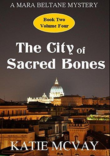 The City of Sacred Bones: (A Mara Beltane Mystery - Book 2, Volume 4) (Mara Beltane Mystery Series)