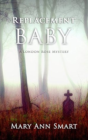 replacement-baby-the-london-rose-mysteries-book-1
