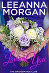 Loving You (The Bridesmaids Club, #2)