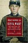 What Caused the Civil War?: Reflections on the South and Southern History
