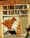 The True Story of the 3 Little Pigs! by Jon Scieszka