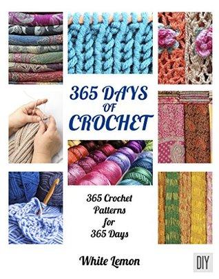 365 Days of Crochet: 365 Crochet Patterns for 365 Days