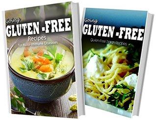 Recipes For Auto-Immune Diseases and Gluten-Free Italian Recipes: 2 Book Combo