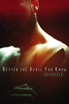 Better the Devil You Know by Bey Deckard