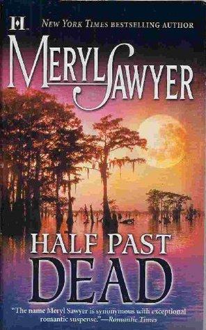 Half Past Dead by Meryl Sawyer