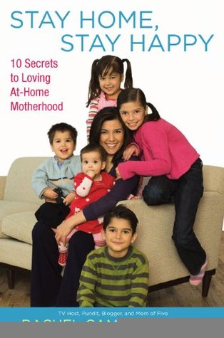 Stay Home, Stay Happy by Rachel Campos-Duffy