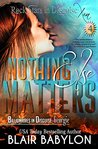 Nothing Else Matters  (Billionaires in Disguise: Georgie, #4; Rock Stars in Disguise: Xan, #4)