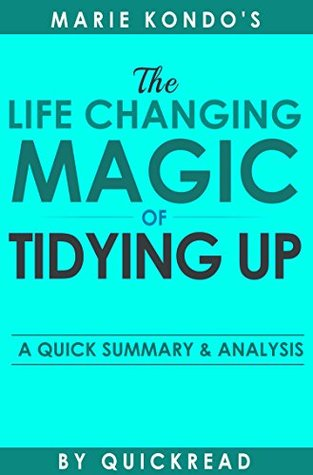 The Life-Changing Magic of Tidying Up: The Japanese Art of Decluttering and Organizing By Marie Kondo   Summary & Analysis