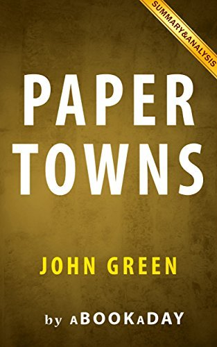 Paper Towns: by John Green   Summary & Analysis