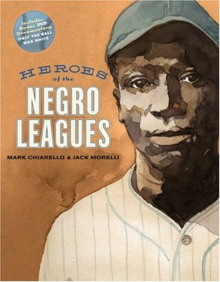 Heroes of the Negro Leagues by Jack Morelli