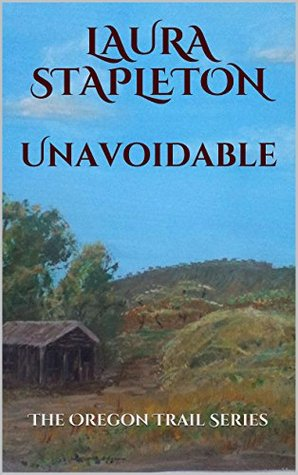 Unavoidable(The Oregon Trail 0.5)