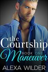 The Courtship Maneuver, Book 1 (The Courtship Maneuver, #1)