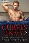 Curvy Girls Do It Better (Curves Envy, #2)