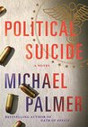 Political Suicide by Michael Palmer