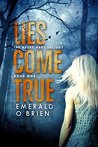 Lies Come True (Avery Hart Trilogy, #1)