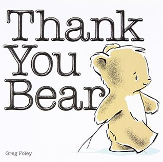 Book Review: Greg Foley's Thank You Bear