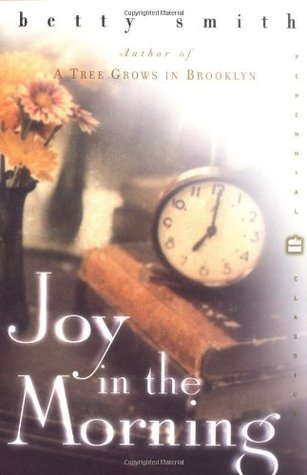 Joy in the Morning by Betty  Smith
