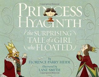 Princess Hyacinth: The Surprising Tale of a Girl Who Floated