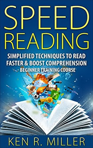 Speed Reading: Simplified Techniques to Read Faster & Boost Comprehension - Beginner Training Course